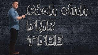 Hướng dẫn cách tính BMR và TDEE | Nguyên tắc tăng cơ và giảm mỡ cốt lõi | Nguyễn Hoàng Gym
