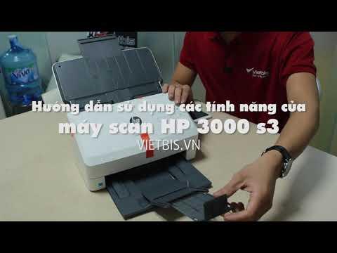 Hướng dẫn sử dụng các tính năng của máy scan HP 3000 s3
