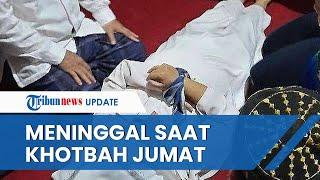 Detik-detik Imam Masjid Meninggal saat Khotbah Salat Jumat, Jemaah Tak Sadar dan Sempat Tunggu Lama
