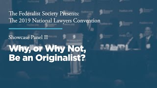 Click to play: Showcase Panel II: Why, or Why Not, Be an Originalist?