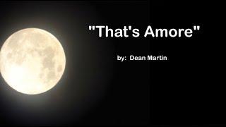 That's Amore  (w/lyrics)  ~  Dean Martin