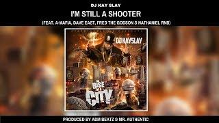 DJ Kay Slay - I'm Still A Shooter (feat. A-Mafia, Dave East, Fred The Godson & Nathaniel RnB)