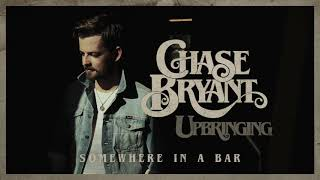 Chase Bryant Somewhere In A Bar