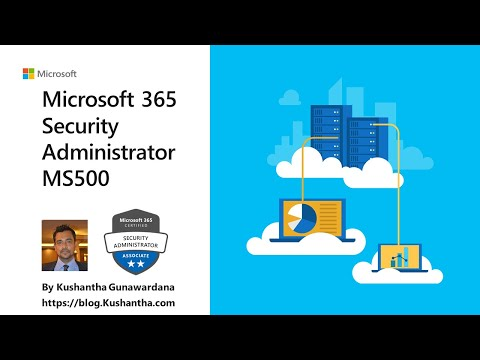 Microsoft 365 Security Administrator - Introduction   MS-500 ...