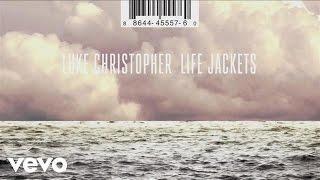 Luke Christopher   Life Jackets (Audio)