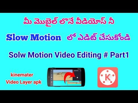 How to make slow motion video editing in Telugu KineMaster