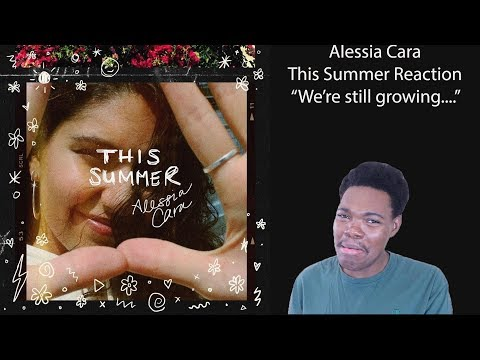 Alessia Cara: This Summer (Reaction)