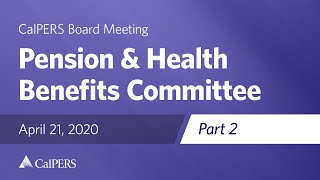 Pension & Health Benefits Committee - Part 2 on April 21, 2020