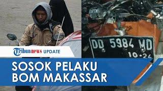 Identitas Pelaku Bom Bunuh Diri di Gereja Katedral Makassar Terungkap, Polisi Beberkan Sosoknya