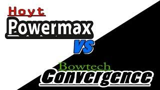 BOWTECH CONVERGENCE VS HOYT POWERMAX