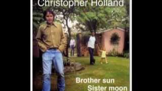 Christopher Holland -  Love Is The Answer - Chris Holland - Brother sun Sister moon