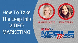 "Episode #89: Mobile Agent TV ~ ""How To Take The Leap Into Video Marketing"""