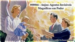 Anjos: Agentes Invisíveis Magníficos em Poder - Pr. Samuel Ramos