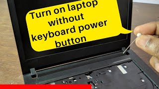 How to turn on laptop without keyboard power key Lenovo power button not working