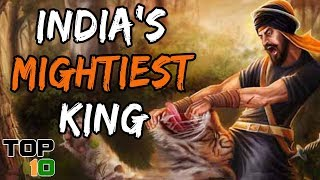 Top 10 Most Fearsome Kings Of India