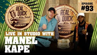 #93 Manel Kape (Ex-RIZIN Champ, now UFC Top Prospect) | Real Quick With Mike Swick Podcast