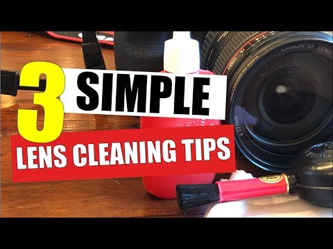 Camera Lens Cleaning - 3 Simple Lens Cleaning Methods