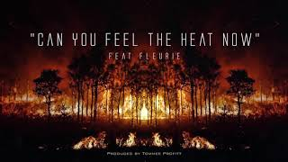 """""""Can You Feel the Heat Now"""" (feat. Fleurie) // Produced by Tommee Profitt"""