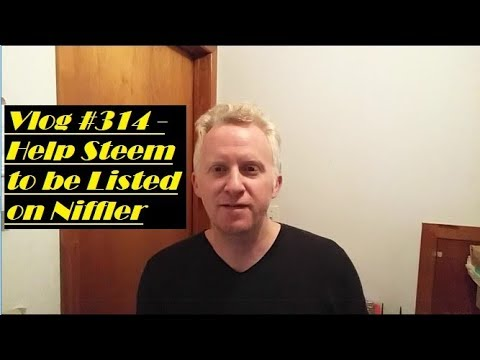 Vlog #314 - Help Steem to be Listed on Niffler