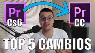 5 MEJORES Cambios De Premiere CS6 Vs Premiere CC | Español 2017
