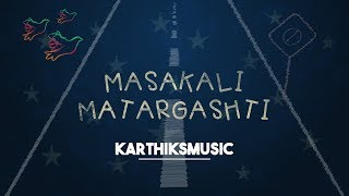 Masakali Matargashti Mashup - karthiksmusic