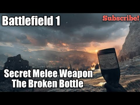 Battlefield 1, Secret Melee Weapon The Broken Bottle