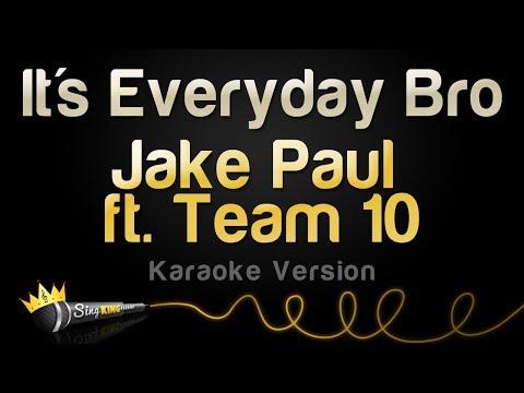 Jake Paul ft. Team 10 - It's Everyday Bro (Karaoke Version)
