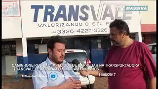 CAMINHONEIROS SÃO IMPEDIDOS DE CARREGAR NA TRANSPORTADORA 'TRANSVALE' E ACIONAM O SINDICAM O