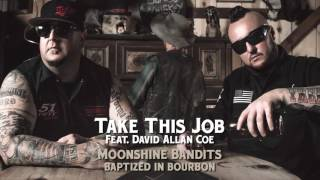Take This Job (feat. David Allan Coe) - Moonshine Bandits (Official Audio)