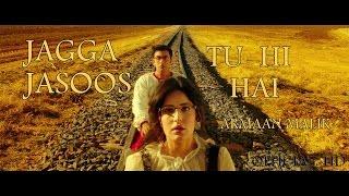 JAGGGA JASOOS SONG   TU HI HAI   Armaan Malik   Pritam   Ranbir Kapoor Katrina Kaif