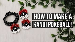 HOW TO MAKE A KANDI/BEADED POKEBALL!/Step By Step/How To Tutorial!