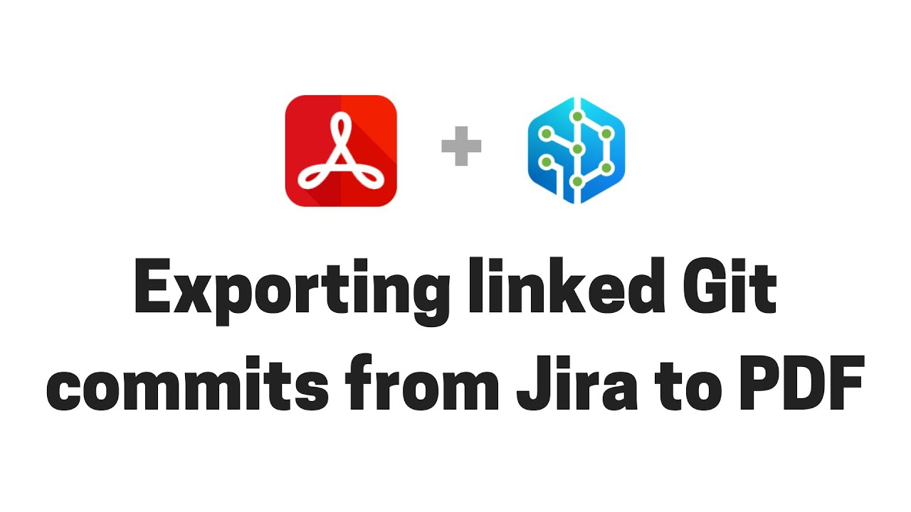 Exporting linked Git commits from Jira to PDF