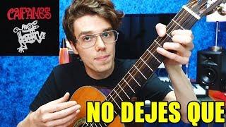 Cómo Tocar No Dejes Que De Caifanes En Guitarra Acústica O Eléctrica