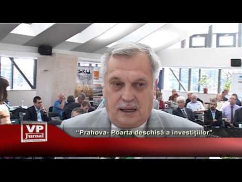 Prahova – Poartă deschisă investițiilor