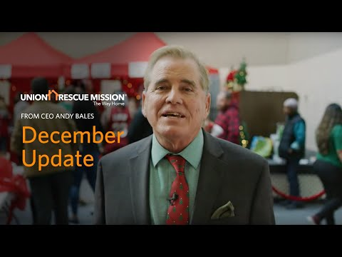 Andy's December 2019 End-of-Month Update   Union Rescue Mission