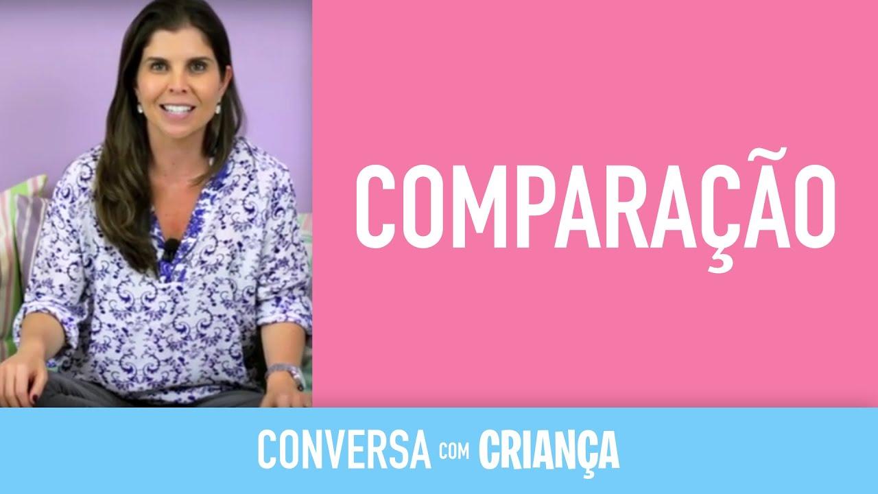 Comparação | Conversa com Criança