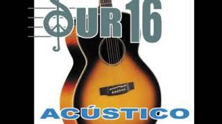 Sur 16 Acustico (Album completo)