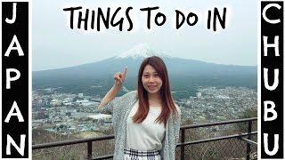 ThingsToDoInCentralJapanNagano,Ishikawa,Toyama,Yamanashi|中部地方の観光スポット長野県、石川県、富山県、山梨県
