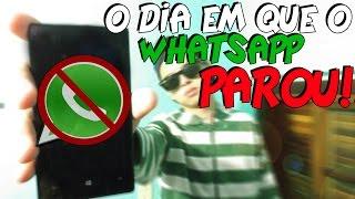 O DIA EM QUE O WHATSAPP PAROU!!!
