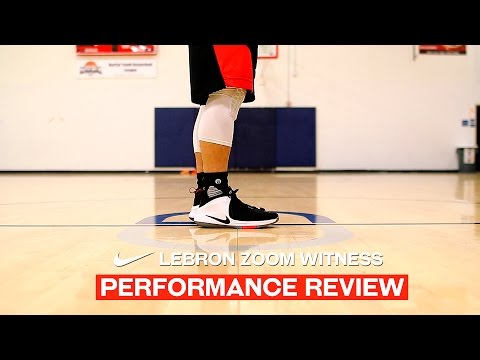 Nike LeBron Zoom Witness – Performance Review
