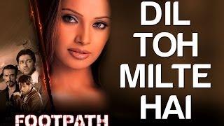 Dost Milte Hai Full Video - Footpath   Aftab Shivadasani