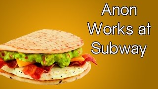 Anon Works At Subway