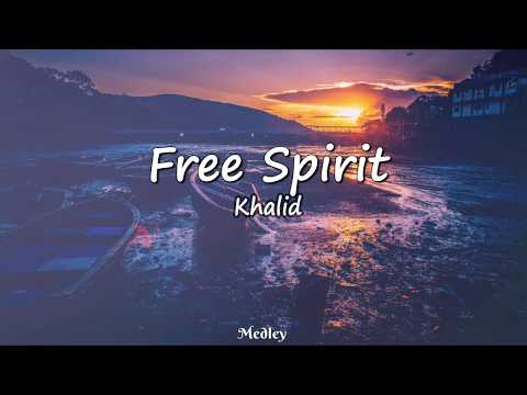Khalid - Free Spirit (Lyrics Video) - Medley Journey