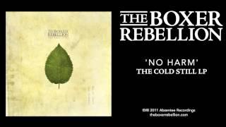 The Boxer Rebellion - No Harm (The Cold Still LP)