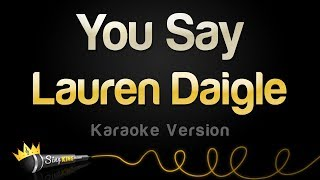 Lauren Daigle   You Say (Karaoke Version)