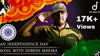 TERI MITTI - An Independence day song | Hindi patriotic songs 2019|Debesh Mishra - Download this Video in MP3, M4A, WEBM, MP4, 3GP