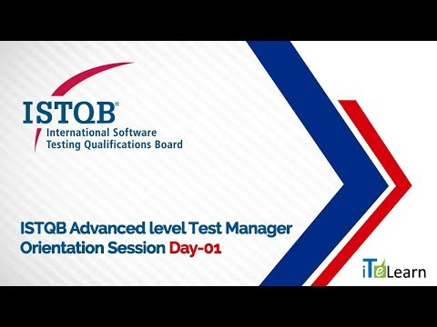 ISTQB Advanced level Test Manager Orientation Session Day - 01 ...