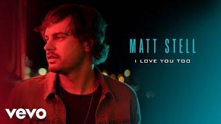 Matt Stell I Love You Too