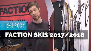 FACTION SKIS 2017/2018 | ISPO PREVIEW
