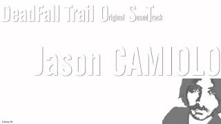 DeadFall Trail OST - Jason CAMIOLO